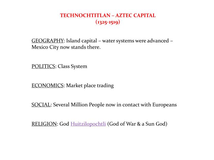 TECHNOCHTITLAN – AZTEC CAPITAL (1325-1519)