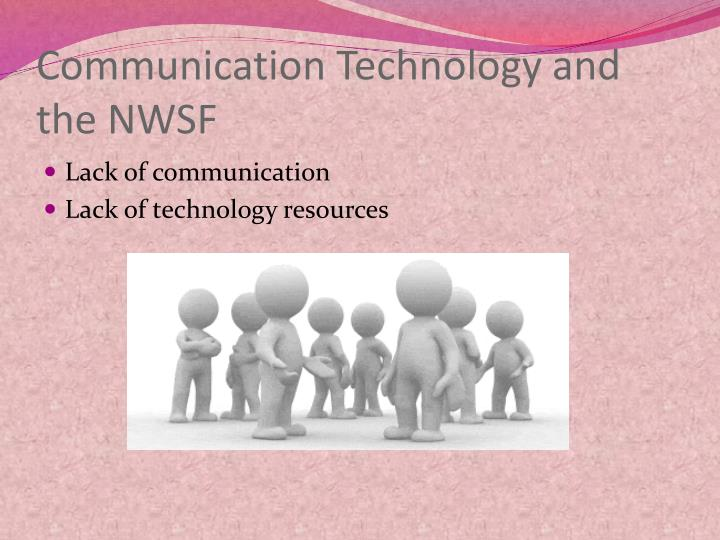 Communication Technology and the NWSF