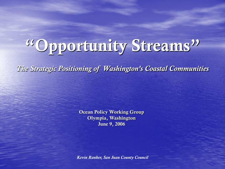 Opportunity streams the strategic positioning of washington s coastal communities