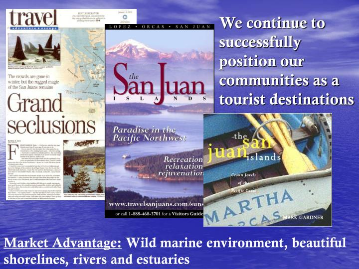 We continue to successfully position our communities as a tourist destinations