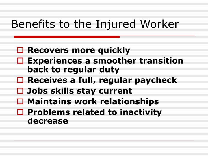 Benefits to the Injured Worker