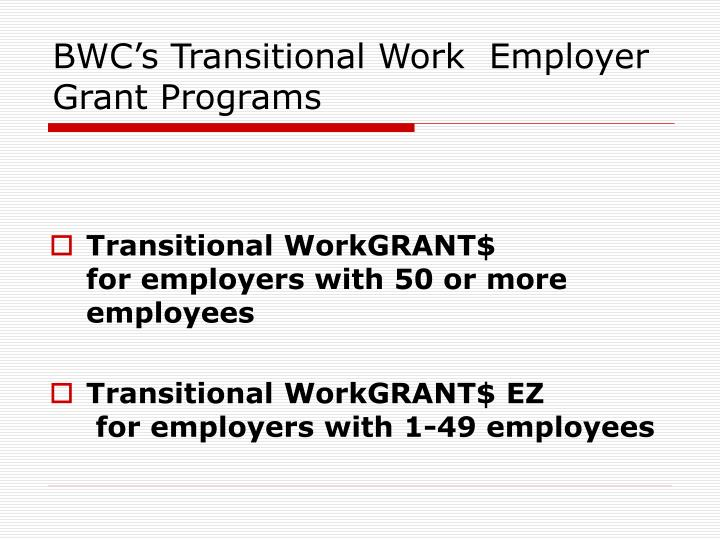 BWC's Transitional Work  Employer Grant Programs