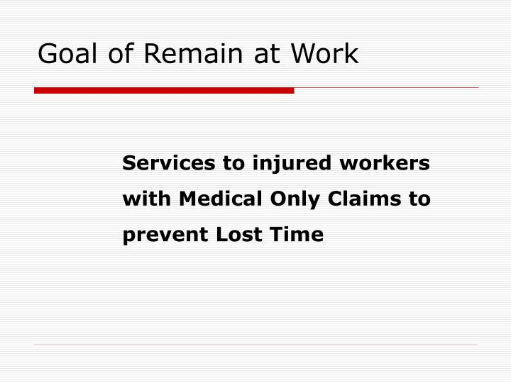 Services to injured workers with Medical Only Claims to prevent Lost Time