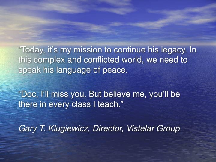 """Today, it's my mission to continue his legacy. In this complex and conflicted world, we need to..."