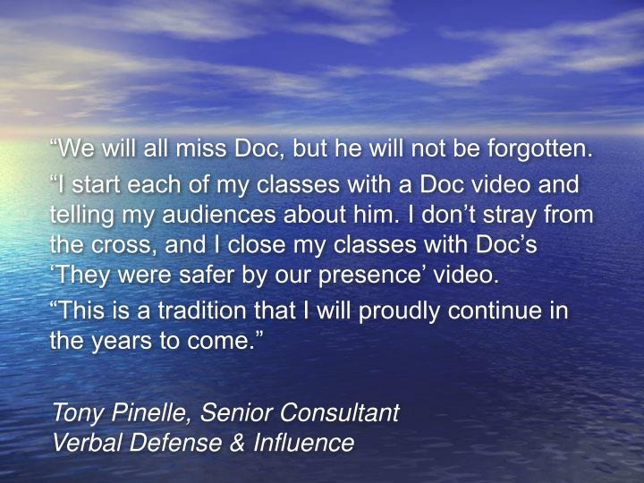 """We will all miss Doc, but he will not be forgotten."