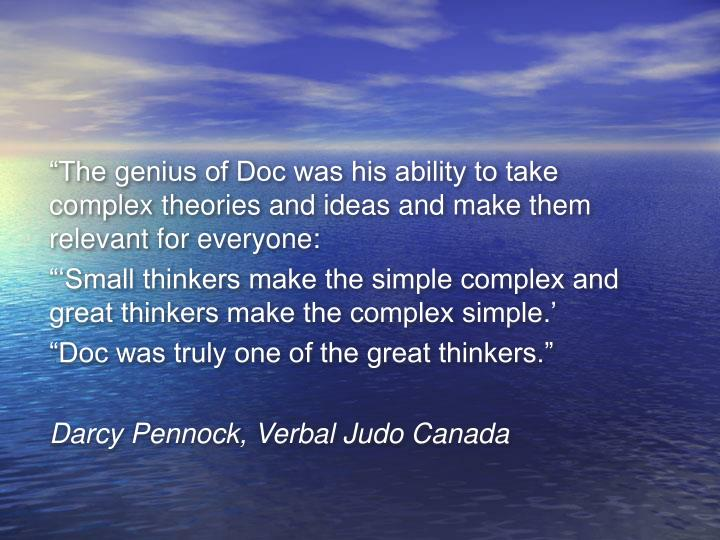 """The genius of Doc was his ability to take complex theories and ideas and make them relevant for everyone:"