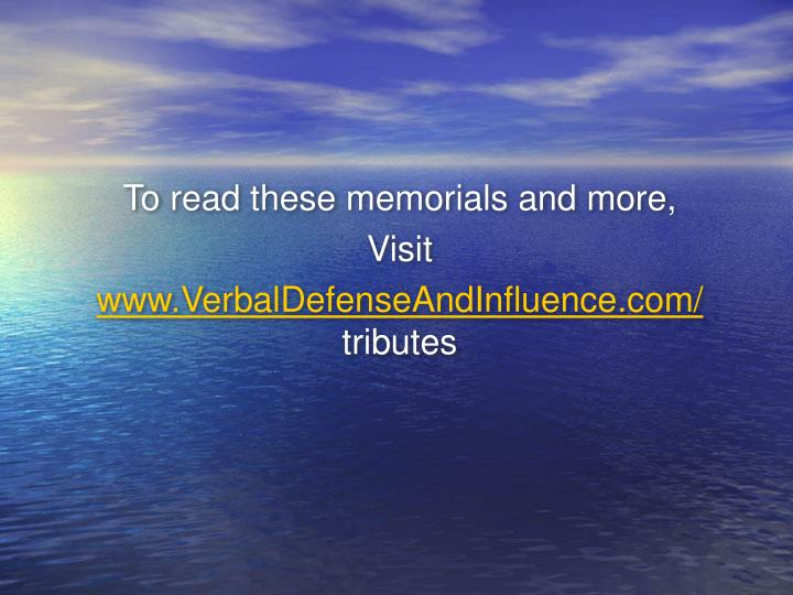 To read these memorials and more,