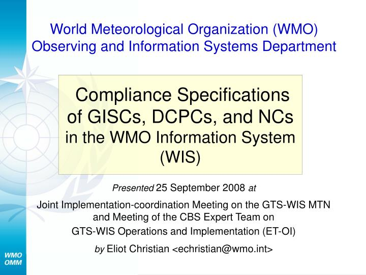Compliance specifications of giscs dcpcs and ncs in the wmo information system wis