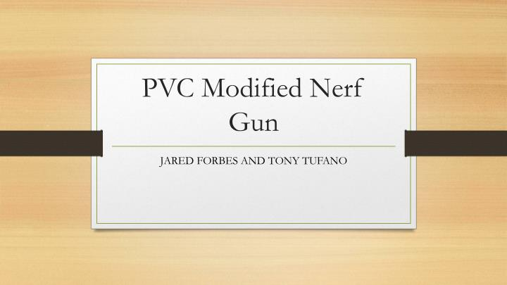 Pvc modified nerf gun