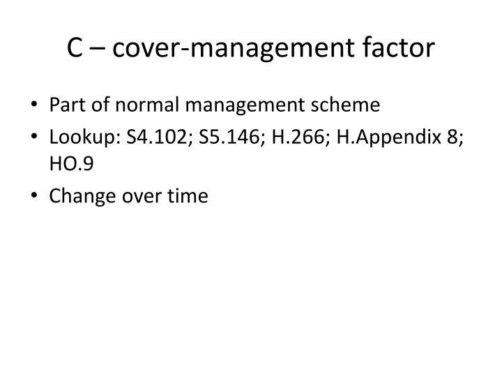 C – cover-management factor