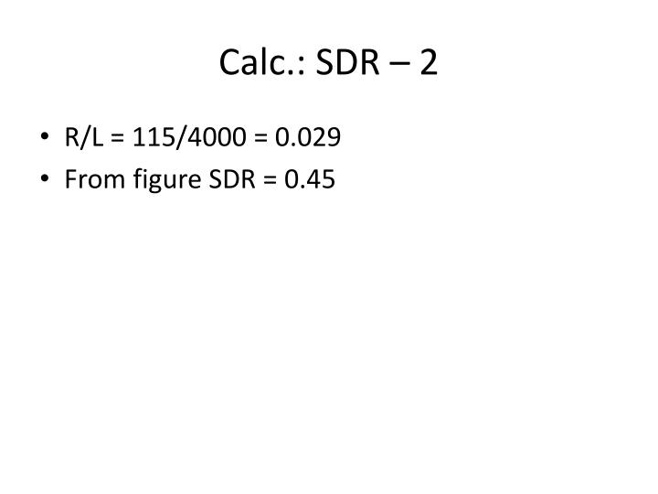 Calc.: SDR – 2
