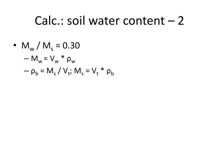 Calc.: soil water content – 2