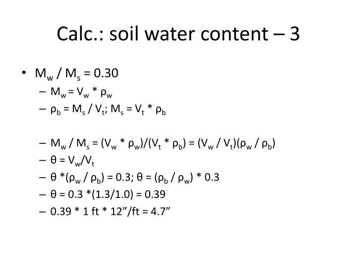 Calc.: soil water content – 3