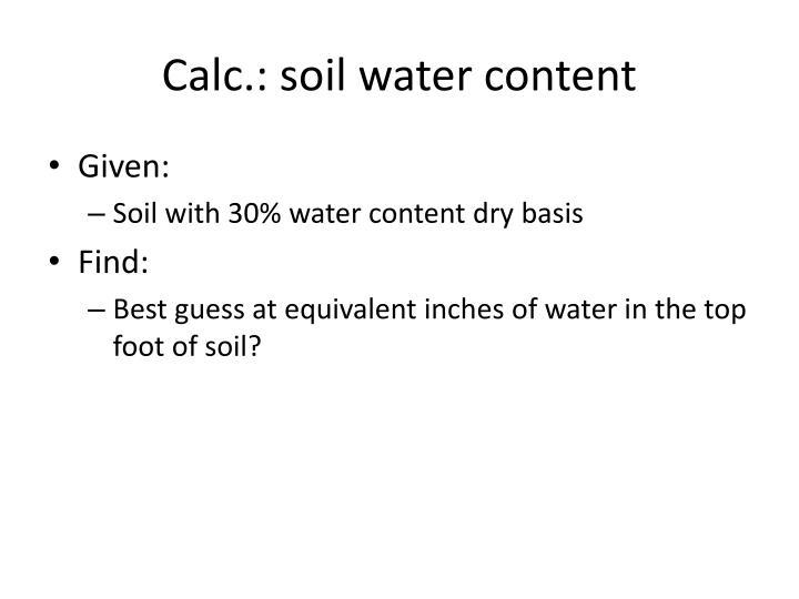 Calc.: soil water content