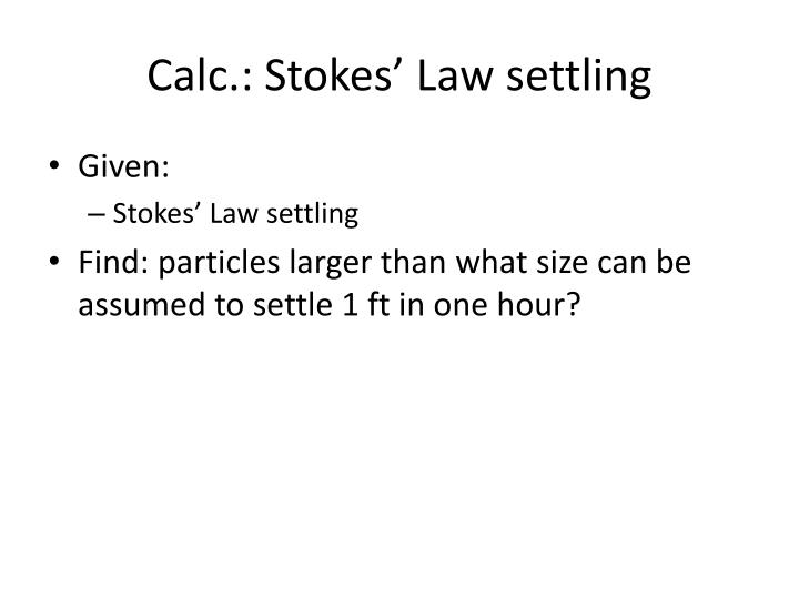 Calc.: Stokes' Law settling