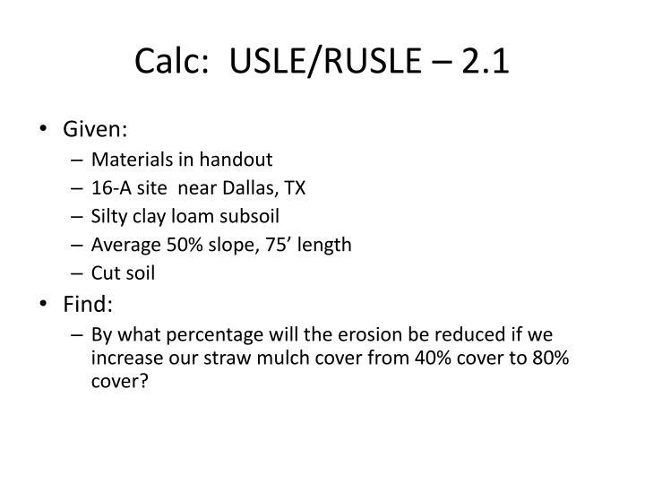 Calc:  USLE/RUSLE – 2.1
