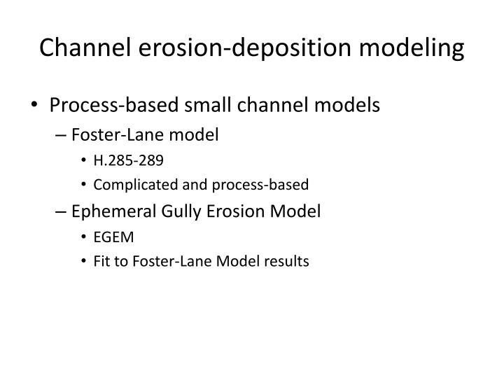 Channel erosion-deposition modeling