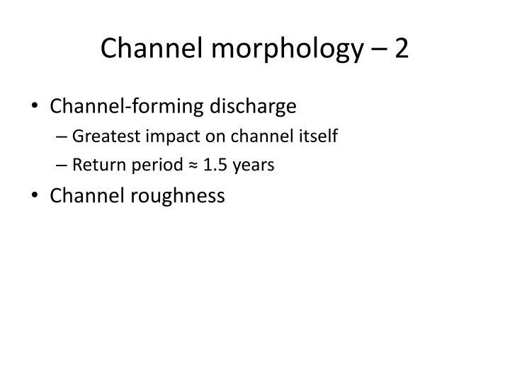 Channel morphology – 2