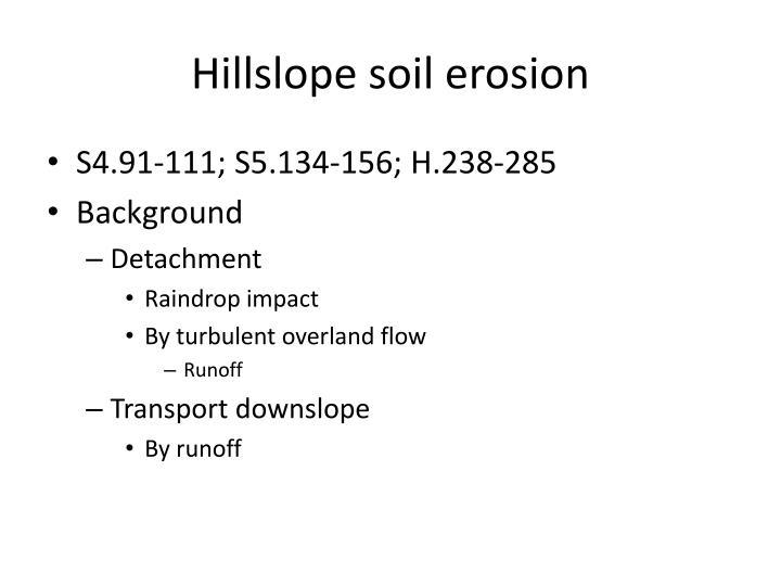 Hillslope soil erosion