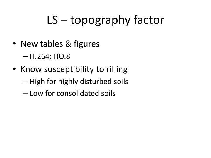LS – topography factor