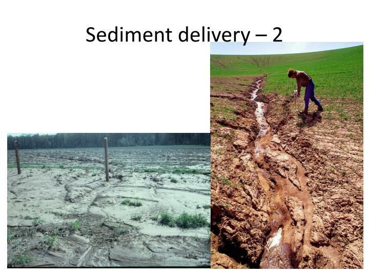 Sediment delivery – 2