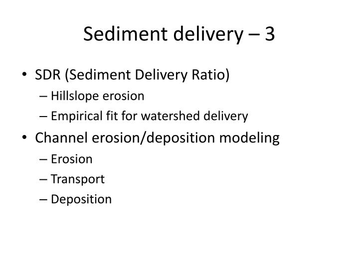 Sediment delivery – 3
