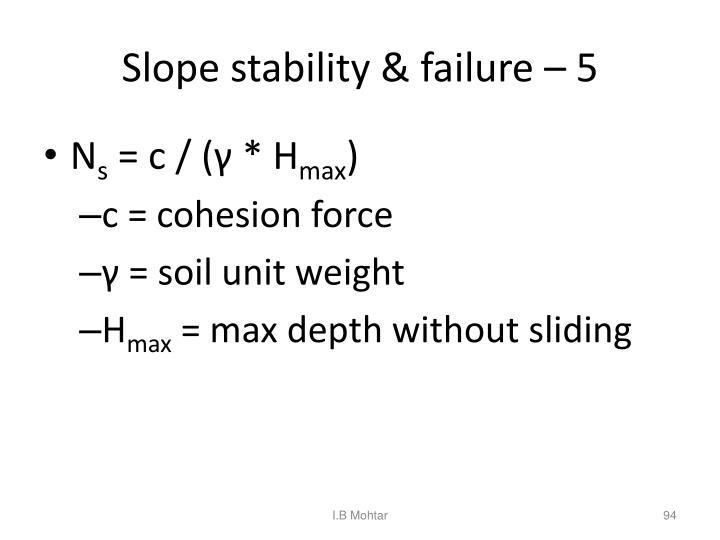 Slope stability & failure – 5
