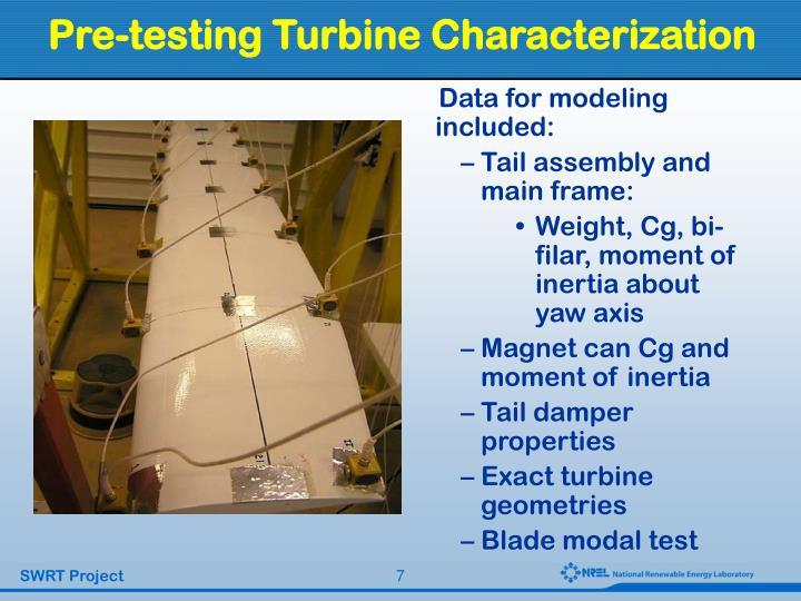 Pre-testing Turbine Characterization