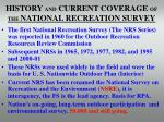 history and current coverage of the national recreation survey