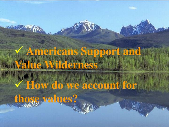 Americans Support and Value Wilderness