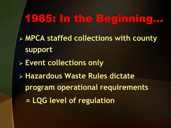 1985: In the Beginning…