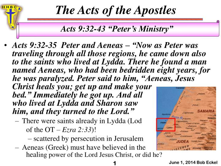 Acts 9:32-35  Peter and Aeneas – ""