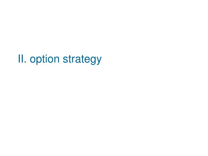 II. option strategy