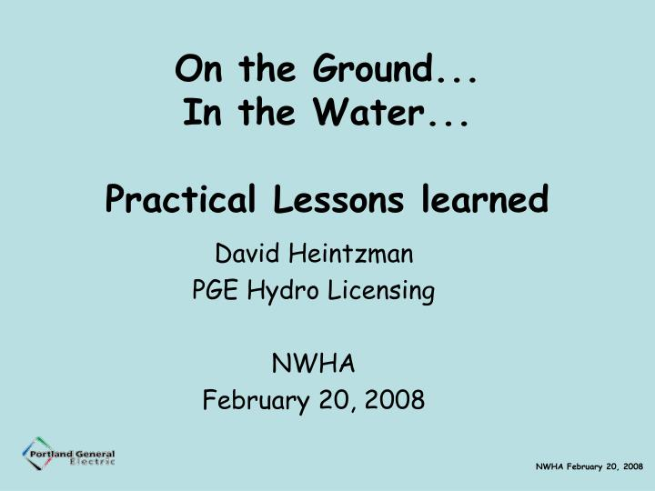 On the ground in the water practical lessons learned
