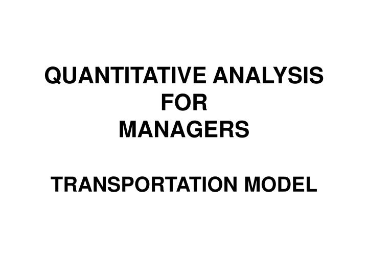 Quantitative analysis for managers transportation model