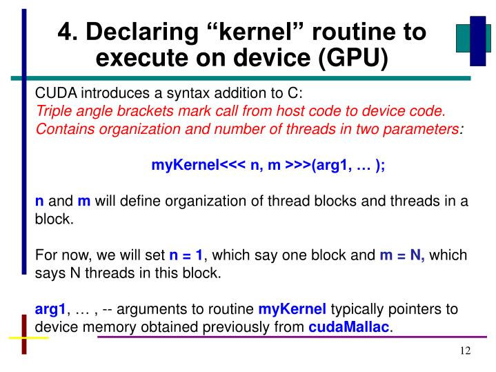 "4. Declaring ""kernel"" routine to execute on device (GPU)"