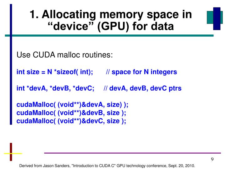 "1. Allocating memory space in ""device"" (GPU) for data"