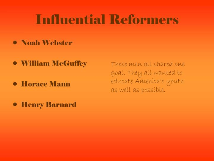 Influential Reformers
