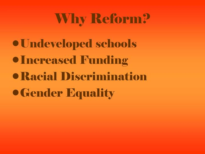 Why Reform?