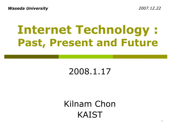 Internet technology past present and future