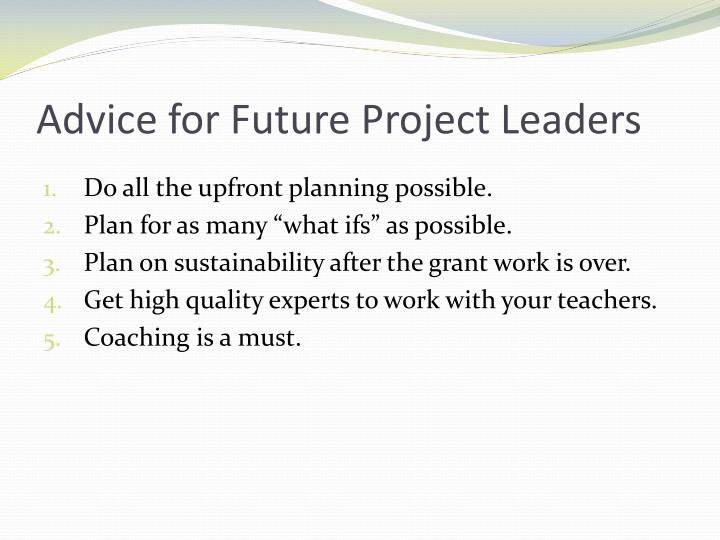 Advice for Future Project Leaders