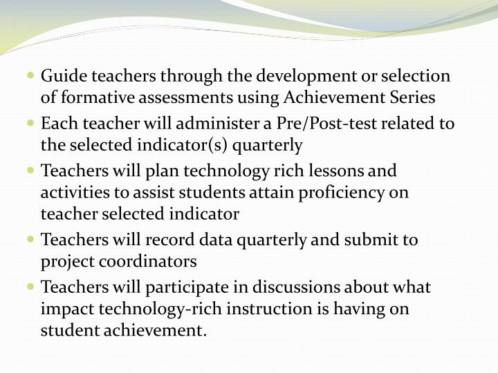Guide teachers through the development or selection of formative assessments using Achievement Series