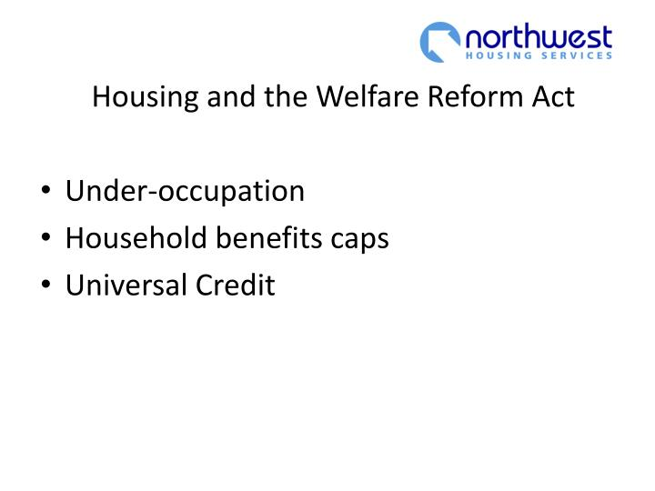 Housing and the Welfare Reform Act