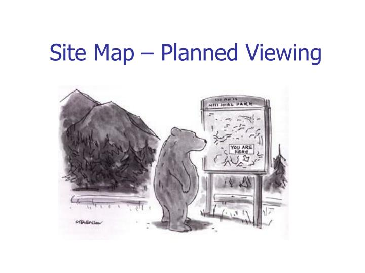Site Map – Planned Viewing