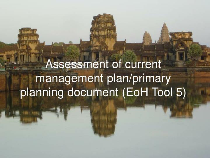 Assessment of current management plan primary planning document eoh tool 5