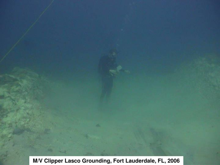 M/V Clipper Lasco Grounding, Fort Lauderdale, FL, 2006