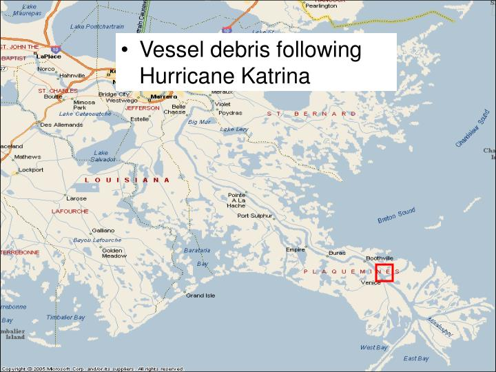 Vessel debris following Hurricane Katrina