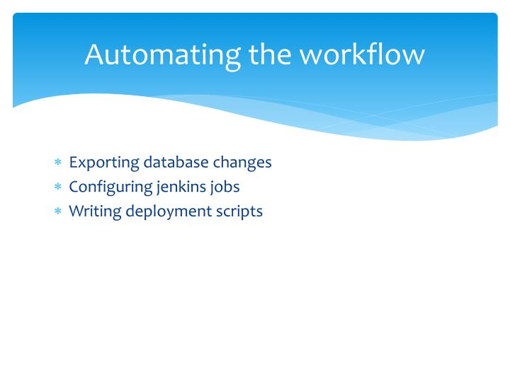 Automating the workflow