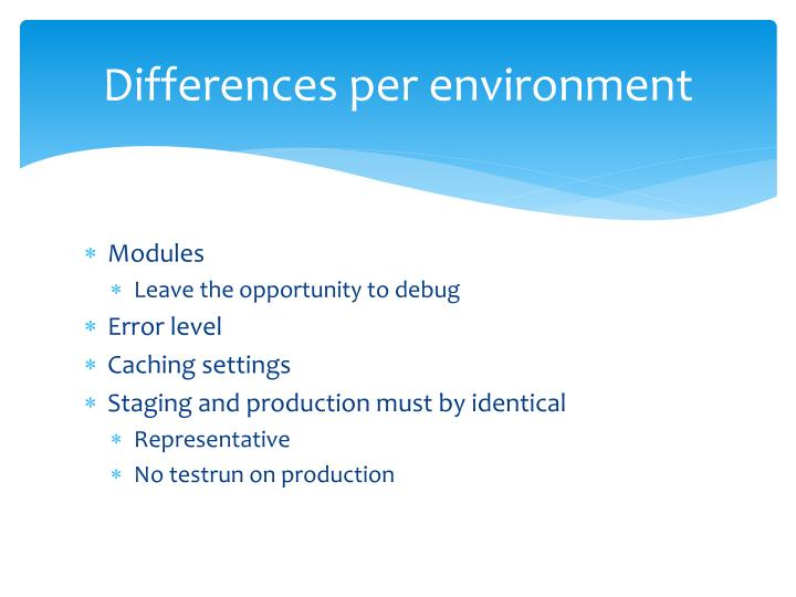 Differences per environment