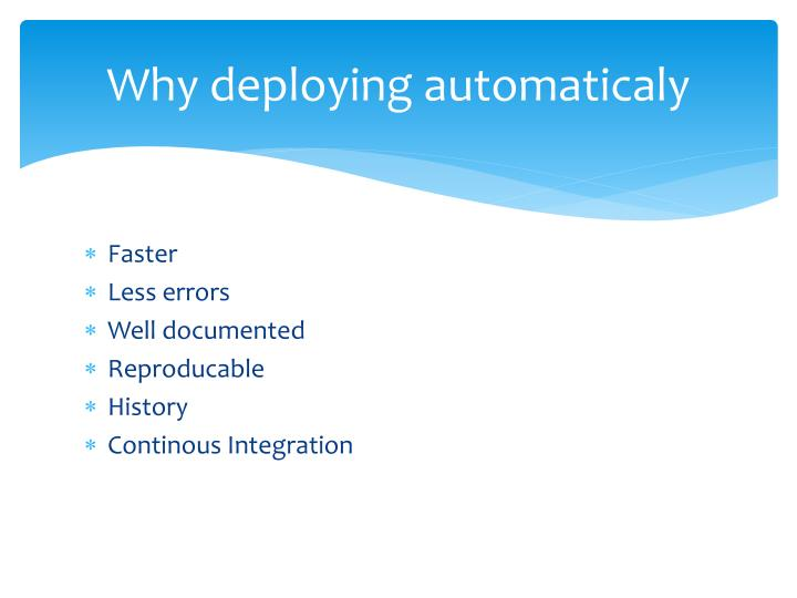 Why deploying automaticaly